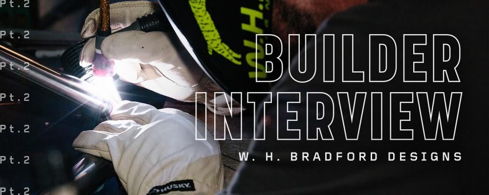 Interview: W. H. Bradford Part 2